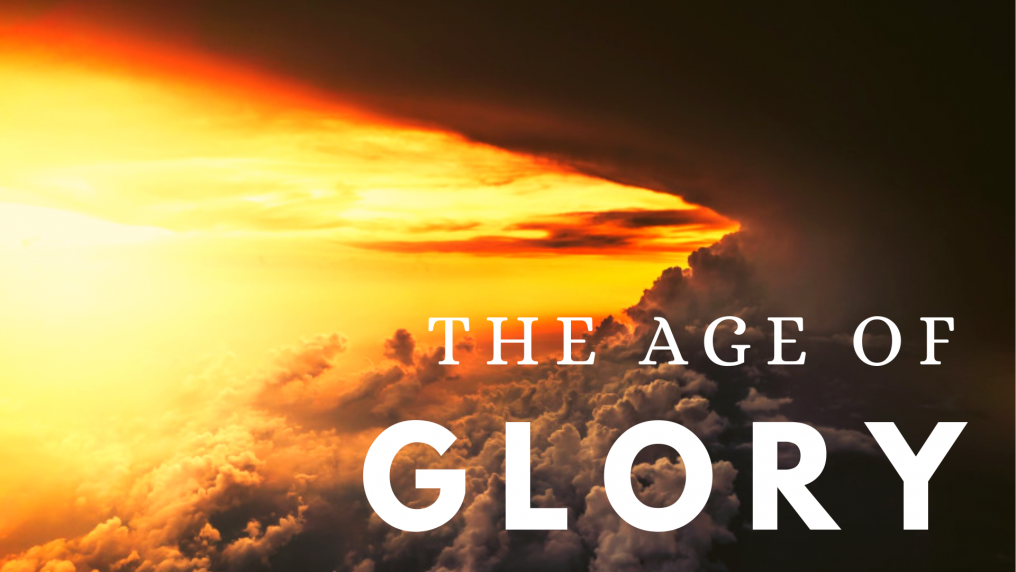 The Age of Glory